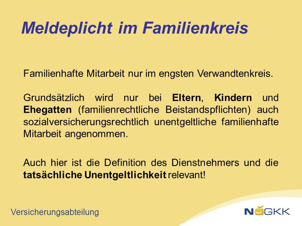 Versicherungsabteilung Familienhafte Mitarbeit nur im engsten Verwandtenkreis. Grundsätzlich wird nur bei Eltern, Kindern und Ehegatten (familienrecht