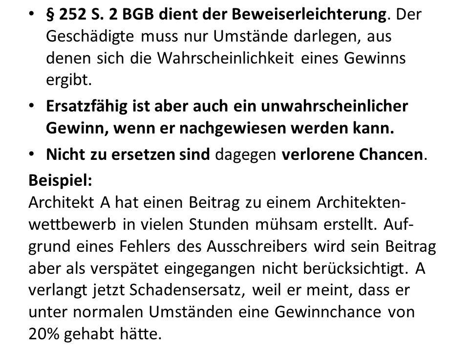 b.Verlust von Gebrauchsvorteilen Beispiel (nach BGHZ 98, 212): Bei Renovierungsarbeiten am Haus der E hat der Handwerker H nicht ganz sorgfältig gearbeitet und dadurch die Statik beeinträchtigt.