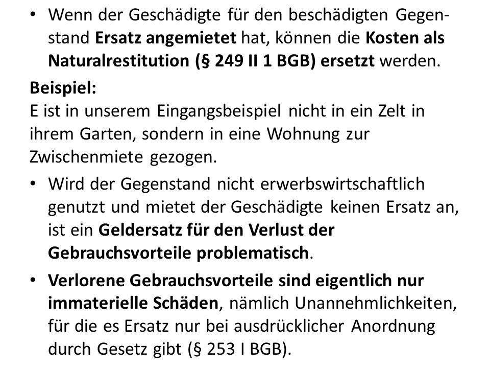b.§ 254 I BGB: Mitverantwortlichkeit für die Entstehung des Schadens Entgegen dem Wortlaut kommt es bei § 254 I BGB nicht auf ein echtes Verschulden des Geschädigten an.