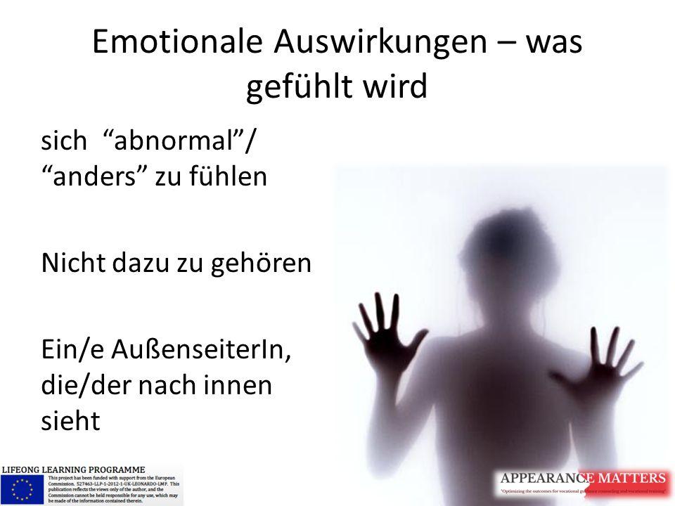 """Emotionale Auswirkungen – was gefühlt wird sich """"abnormal""""/ """"anders"""" zu fühlen Nicht dazu zu gehören Ein/e AußenseiterIn, die/der nach innen sieht"""