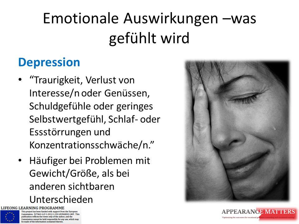 """Emotionale Auswirkungen –was gefühlt wird Depression """" Traurigkeit, Verlust von Interesse/n oder Genüssen, Schuldgefühle oder geringes Selbstwertgefüh"""