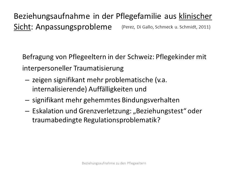 Beziehungsaufnahme in der Pflegefamilie aus klinischer Sicht: Anpassungsprobleme Befragung von Pflegeeltern in der Schweiz: Pflegekinder mit interpers