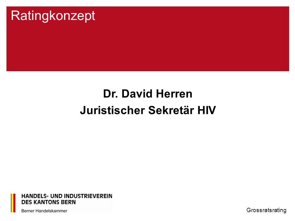 Ratingkonzept Dr. David Herren Juristischer Sekretär HIV Grossratsrating