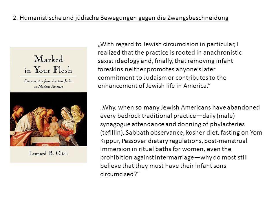 """2. Humanistische und jüdische Bewegungen gegen die Zwangsbeschneidung """"With regard to Jewish circumcision in particular, I realized that the practice"""