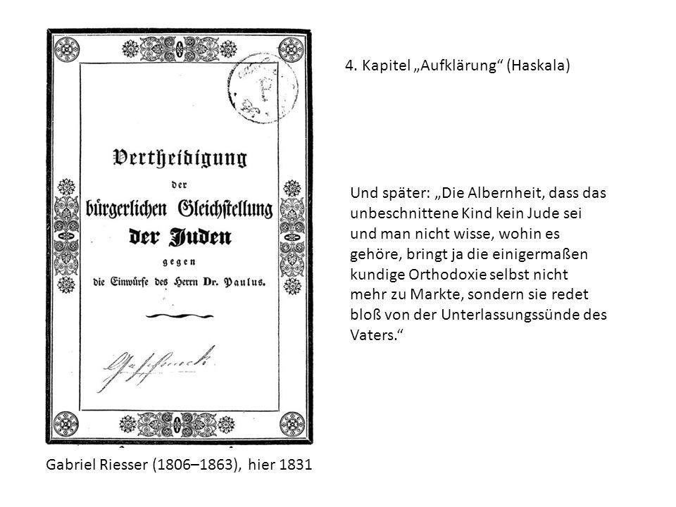 """Gabriel Riesser (1806–1863), hier 1831 Und später: """"Die Albernheit, dass das unbeschnittene Kind kein Jude sei und man nicht wisse, wohin es gehöre, b"""