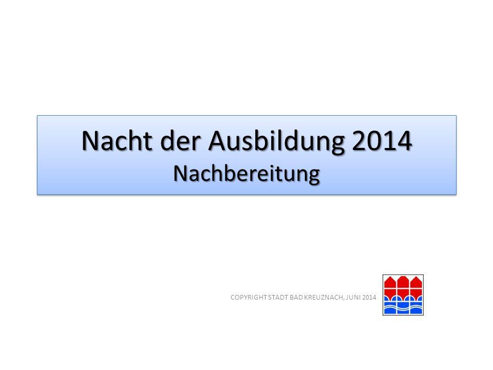 Nacht der Ausbildung 2014 Nachbereitung COPYRIGHT STADT BAD KREUZNACH, JUNI 2014