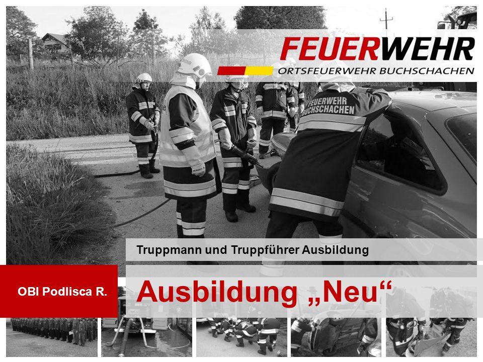 """Ausbildung """"Neu Truppmann und Truppführer Ausbildung OBI Podlisca R."""