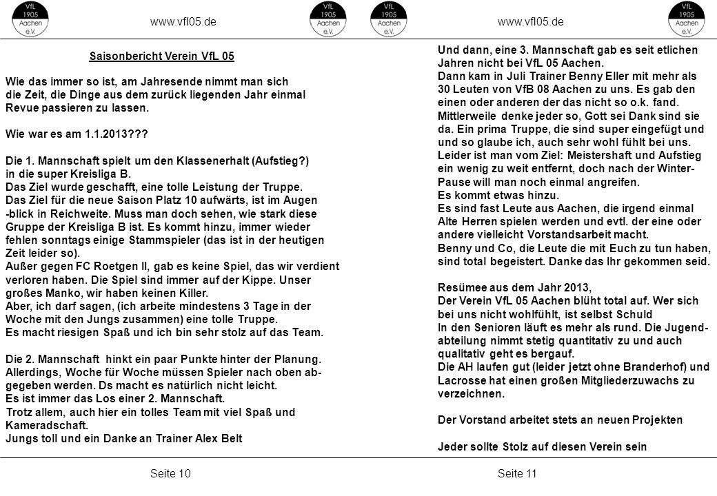 www.vfl05.de Seite 11Seite 10 ZEICHENERKLÄRUNG Erzeugt: 04.05.2011 04:33 Und dann, eine 3. Mannschaft gab es seit etlichen Jahren nicht bei VfL 05 Aac