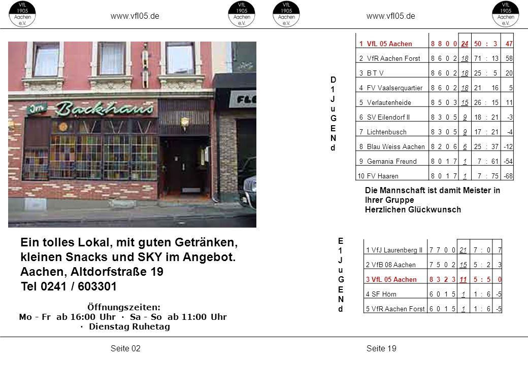 www.vfl05.de Seite 19Seite 02 D1JuGENdD1JuGENd E1JuGENdE1JuGENd Ein tolles Lokal, mit guten Getränken, kleinen Snacks und SKY im Angebot. Aachen, Altd