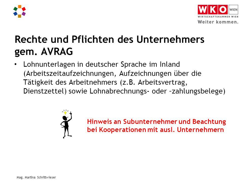 Mag. Martina Schrittwieser Rechte und Pflichten des Unternehmers gem. AVRAG Lohnunterlagen in deutscher Sprache im Inland (Arbeitszeitaufzeichnungen,