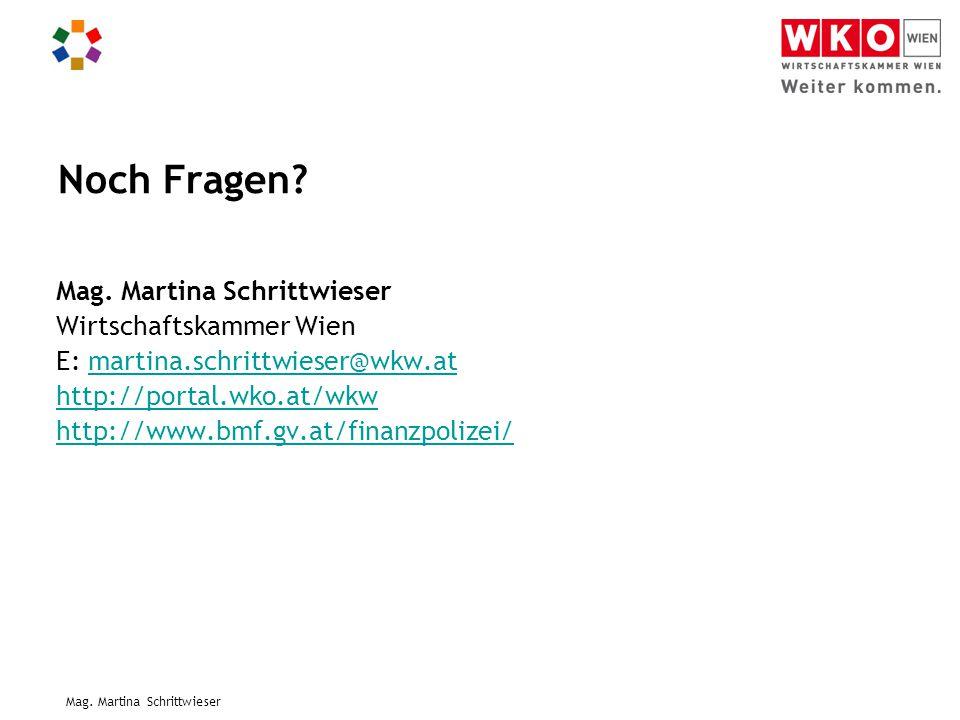 Mag. Martina Schrittwieser Noch Fragen? Mag. Martina Schrittwieser Wirtschaftskammer Wien E: martina.schrittwieser@wkw.atmartina.schrittwieser@wkw.at
