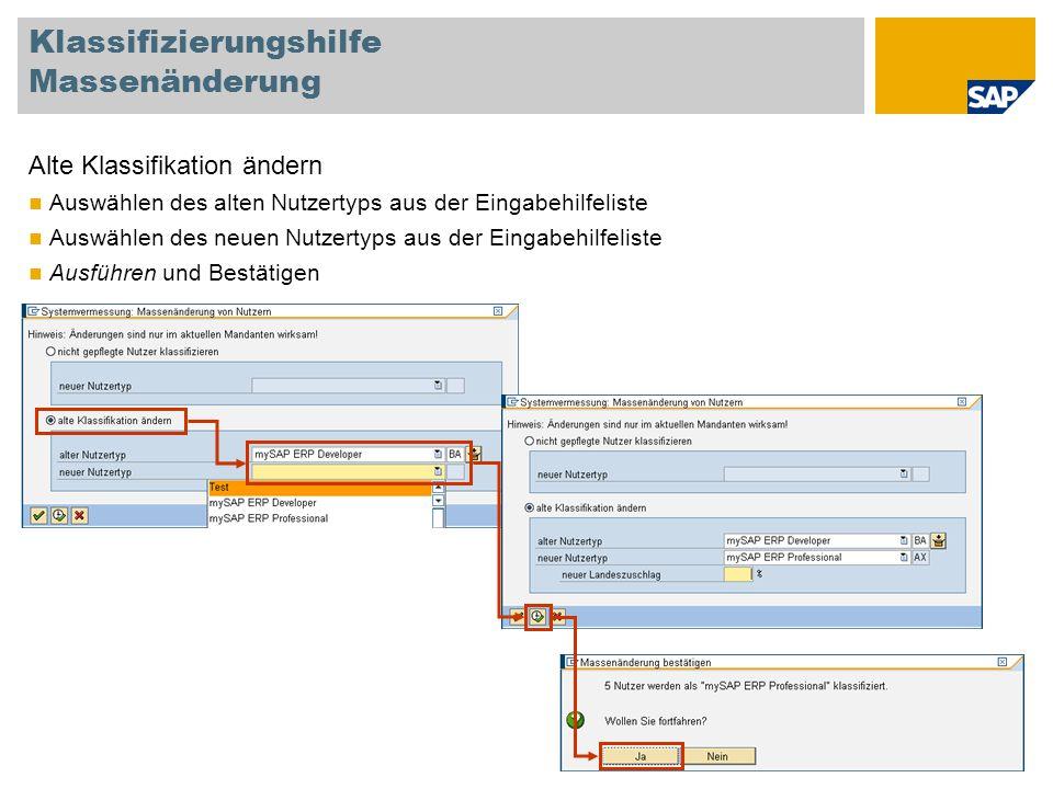 Klassifizierungshilfe Massenänderung Alte Klassifikation ändern Auswählen des alten Nutzertyps aus der Eingabehilfeliste Auswählen des neuen Nutzertyp
