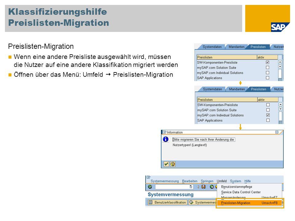 Klassifizierungshilfe Preislisten-Migration Preislisten-Migration Wenn eine andere Preisliste ausgewählt wird, müssen die Nutzer auf eine andere Klass