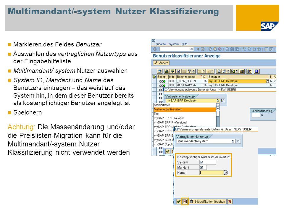 Multimandant/-system Nutzer Klassifizierung Markieren des Feldes Benutzer Auswählen des vertraglichen Nutzertyps aus der Eingabehilfeliste Multimandan