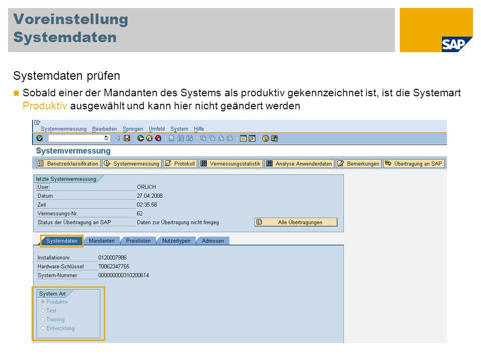 Voreinstellung Systemdaten Systemdaten prüfen Sobald einer der Mandanten des Systems als produktiv gekennzeichnet ist, ist die Systemart Produktiv aus