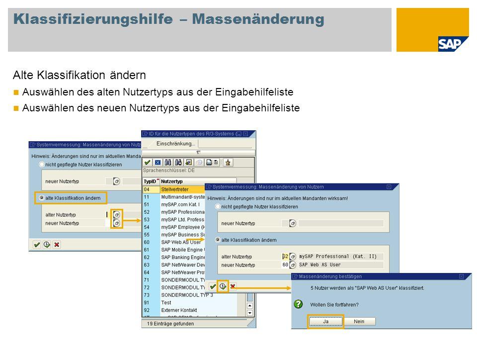 Klassifizierungshilfe – Massenänderung Alte Klassifikation ändern Auswählen des alten Nutzertyps aus der Eingabehilfeliste Auswählen des neuen Nutzert