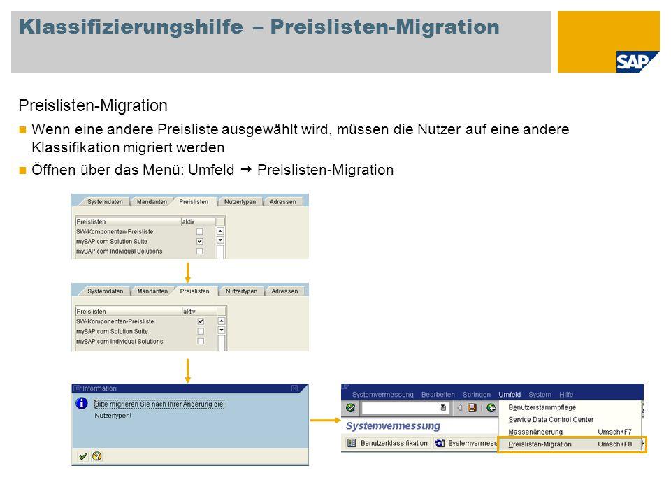 Klassifizierungshilfe – Preislisten-Migration Preislisten-Migration Wenn eine andere Preisliste ausgewählt wird, müssen die Nutzer auf eine andere Kla