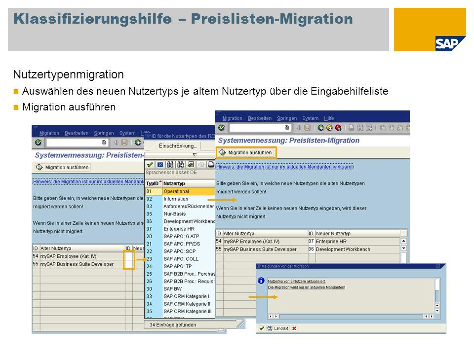 Klassifizierungshilfe – Preislisten-Migration Nutzertypenmigration Auswählen des neuen Nutzertyps je altem Nutzertyp über die Eingabehilfeliste Migrat