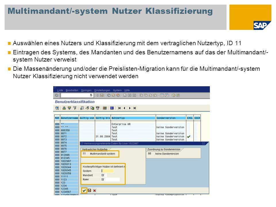 Multimandant/-system Nutzer Klassifizierung Auswählen eines Nutzers und Klassifizierung mit dem vertraglichen Nutzertyp, ID 11 Eintragen des Systems,