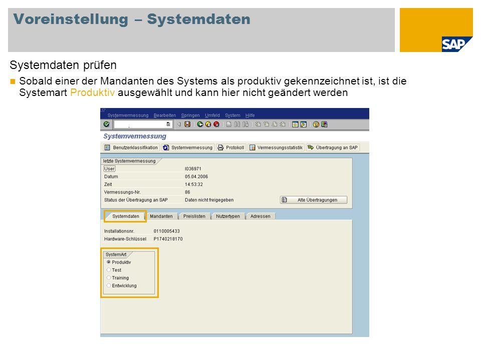 Voreinstellung – Systemdaten Systemdaten prüfen Sobald einer der Mandanten des Systems als produktiv gekennzeichnet ist, ist die Systemart Produktiv a