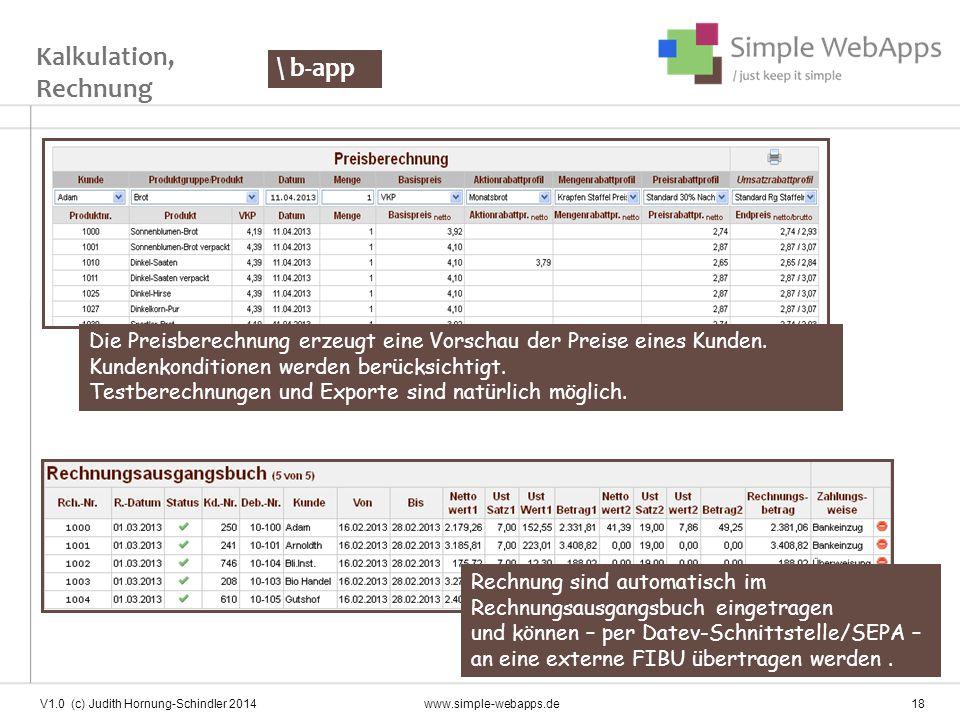 V1.0 (c) Judith Hornung-Schindler 2014 www.simple-webapps.de 18 Die Preisberechnung erzeugt eine Vorschau der Preise eines Kunden. Kundenkonditionen w