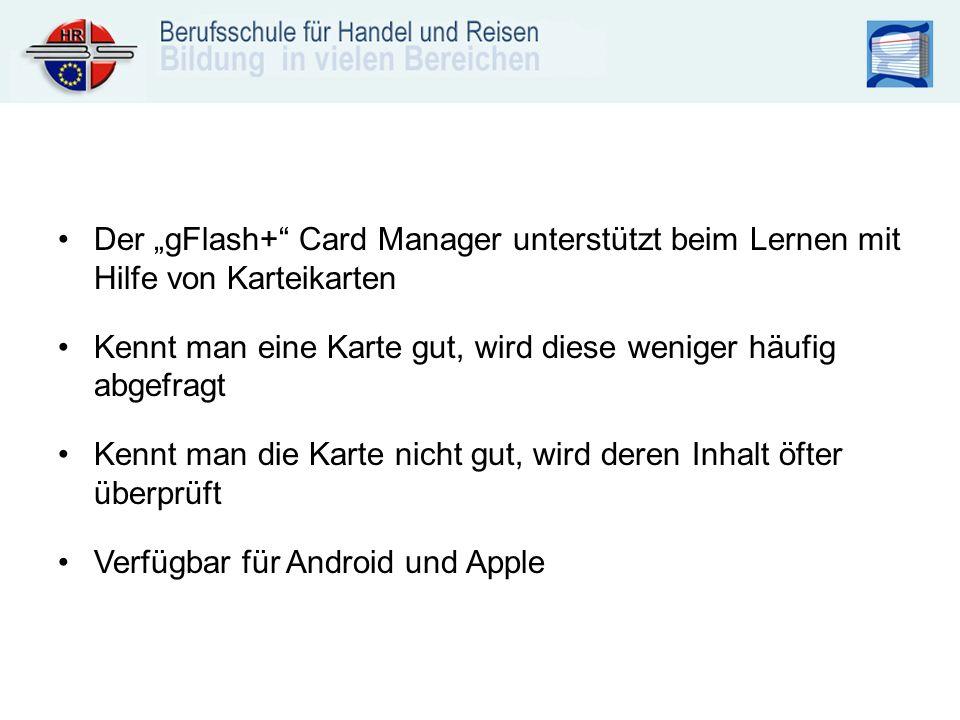"""Der """"gFlash+ Card Manager unterstützt beim Lernen mit Hilfe von Karteikarten Kennt man eine Karte gut, wird diese weniger häufig abgefragt Kennt man die Karte nicht gut, wird deren Inhalt öfter überprüft Verfügbar für Android und Apple"""