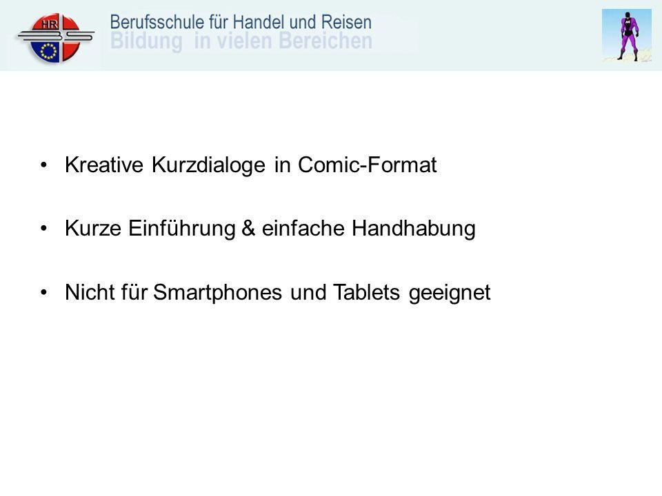 Kreative Kurzdialoge in Comic-Format Kurze Einführung & einfache Handhabung Nicht für Smartphones und Tablets geeignet