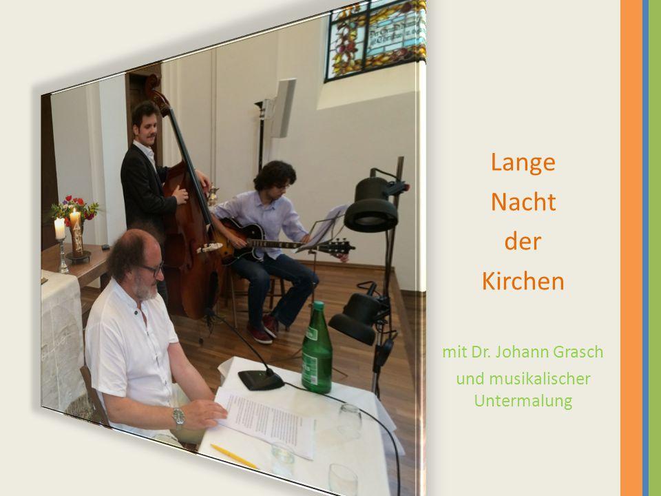 Lange Nacht der Kirchen mit Dr. Johann Grasch und musikalischer Untermalung