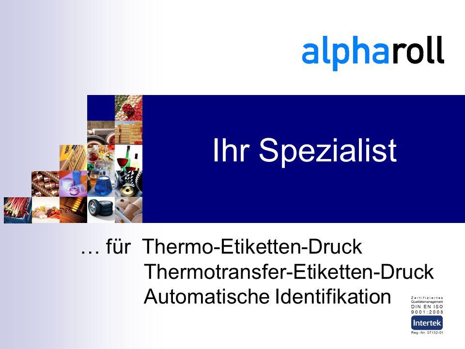 Ihr Spezialist … für Thermo-Etiketten-Druck Thermotransfer-Etiketten-Druck Automatische Identifikation
