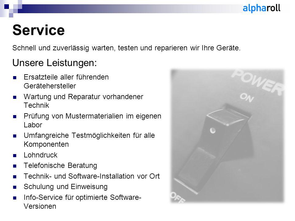 Service Schnell und zuverlässig warten, testen und reparieren wir Ihre Geräte. Unsere Leistungen: Ersatzteile aller führenden Gerätehersteller Wartung