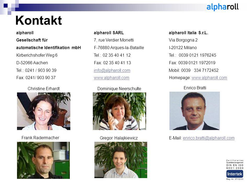 Kontakt alpharoll Gesellschaft für automatische Identifikation mbH Kirberichshofer Weg 6 D-52066 Aachen Tel.: 0241 / 903 90 39 Fax: 0241/ 903 90 37 Ch