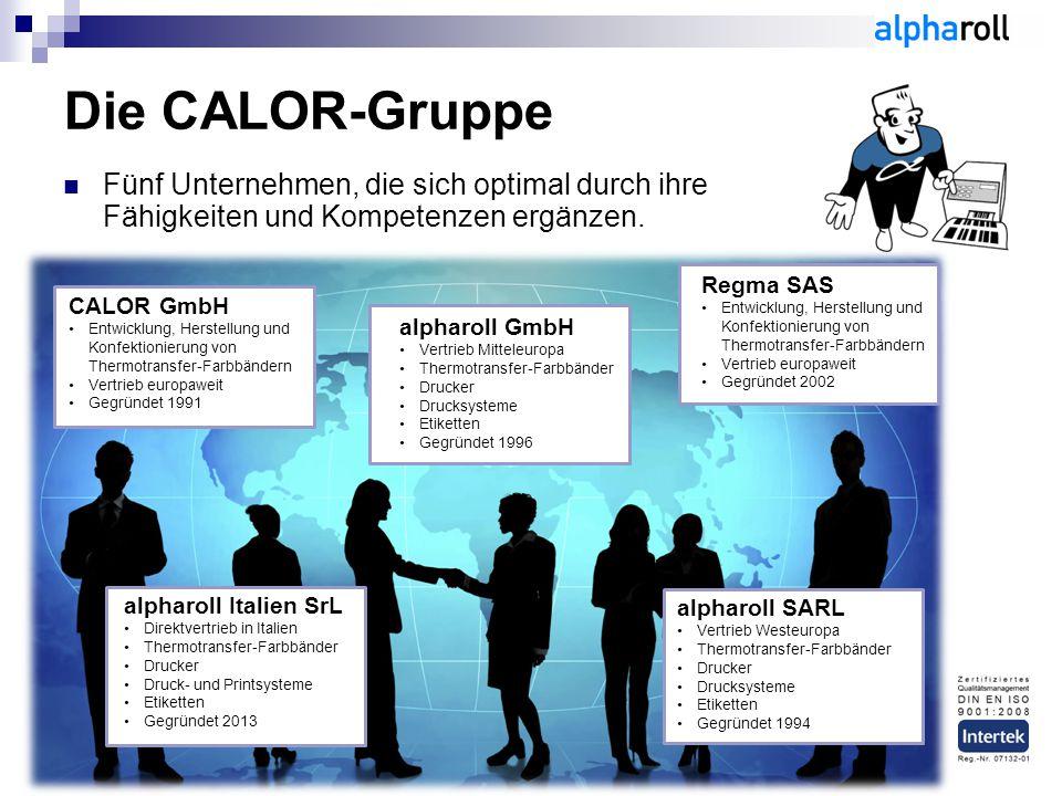 Die CALOR-Gruppe Fünf Unternehmen, die sich optimal durch ihre Fähigkeiten und Kompetenzen ergänzen. CALOR GmbH Entwicklung, Herstellung und Konfektio
