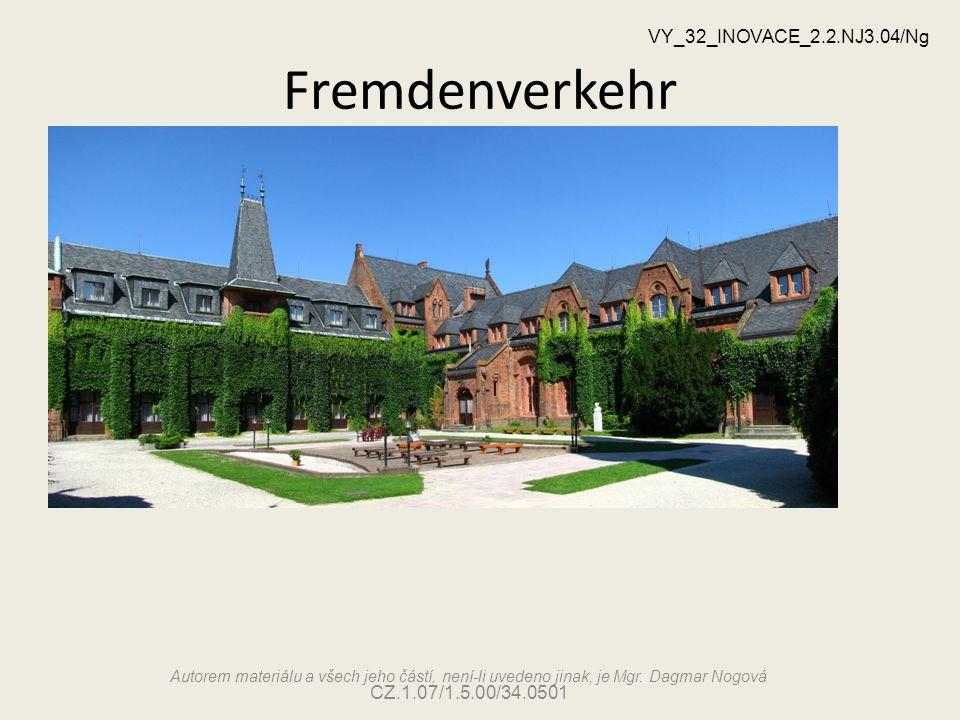 Fremdenverkehr VY_32_INOVACE_2.2.NJ3.04/Ng Autorem materiálu a všech jeho částí, není-li uvedeno jinak, je Mgr.
