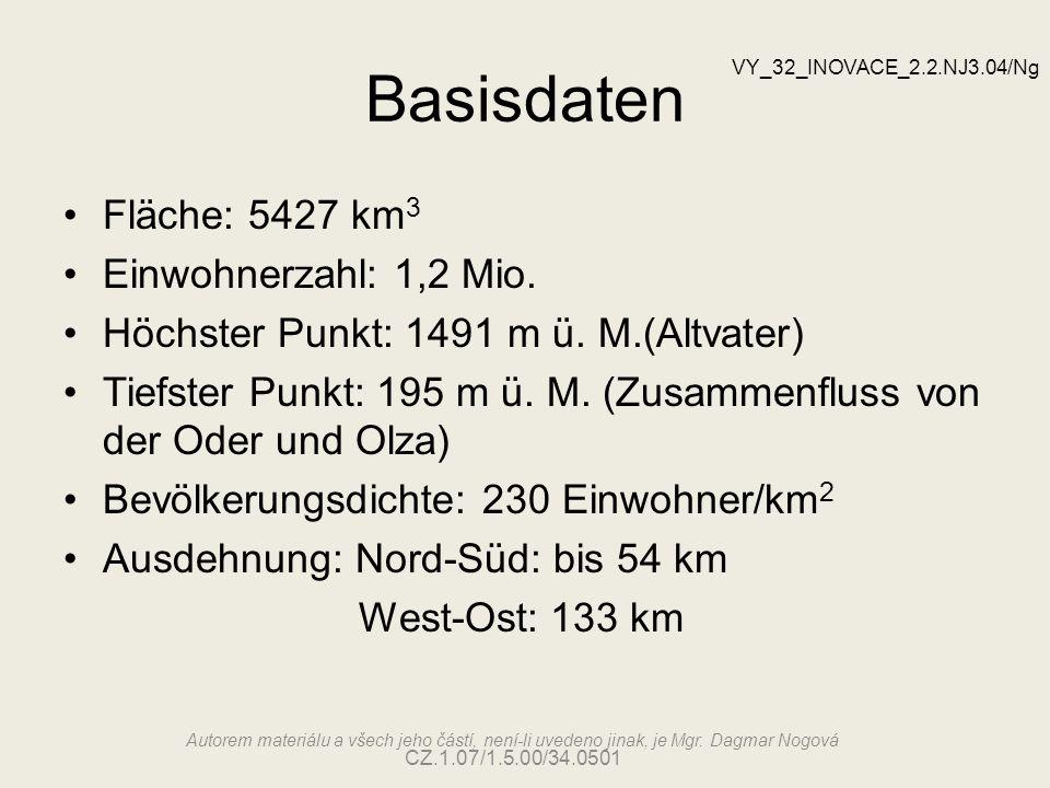 Landschaft Gesenke (Altvatergebirge und Niederes Gesenke) Odergebirge Ostrauer Becken Mährische Pforte Beskiden VY_32_INOVACE_2.2.NJ3.04/Ng Autorem materiálu a všech jeho částí, není-li uvedeno jinak, je Mgr.