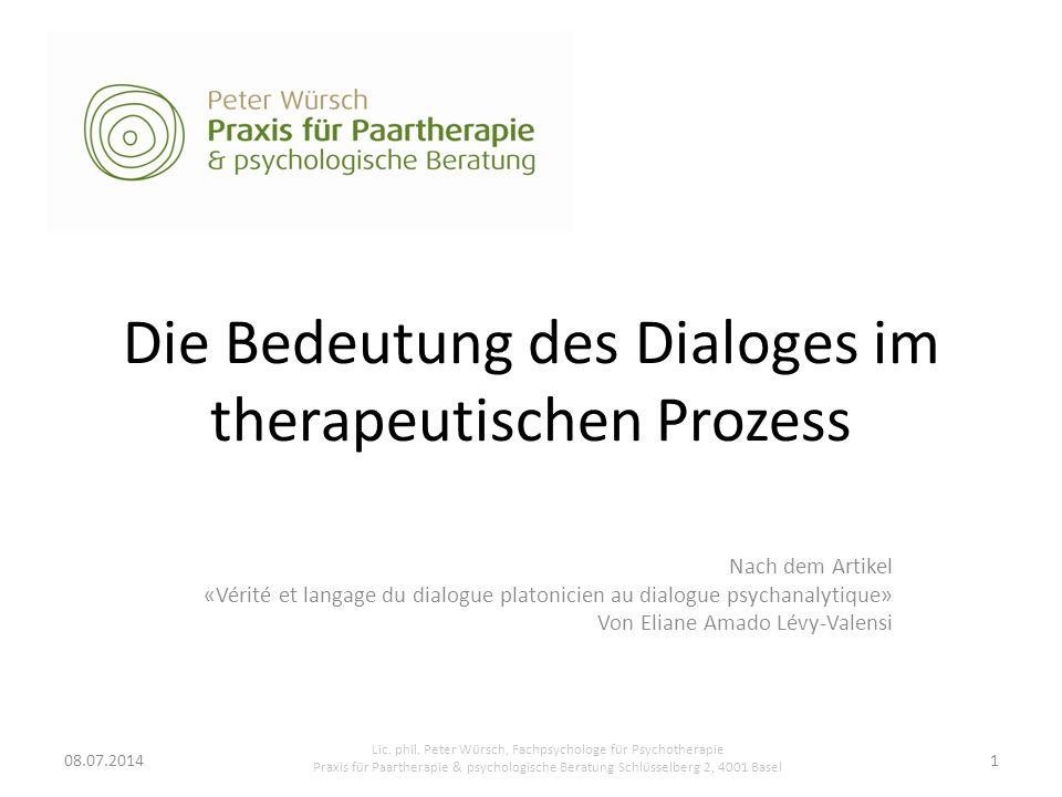 Die Bedeutung des Dialoges im therapeutischen Prozess Nach dem Artikel «Vérité et langage du dialogue platonicien au dialogue psychanalytique» Von Eliane Amado Lévy-Valensi Lic.