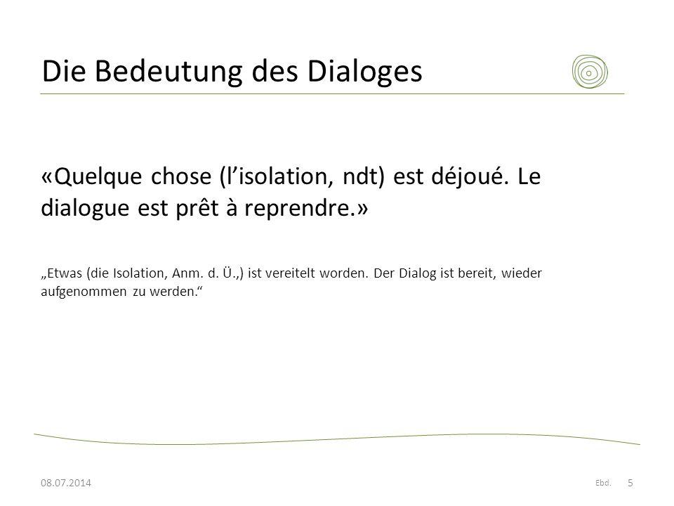 Die Bedeutung des Dialoges «Quelque chose (l'isolation, ndt) est déjoué.