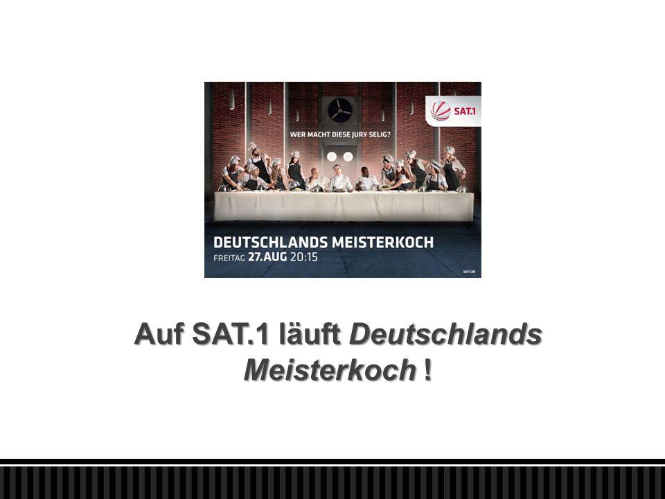 Auf SAT.1 läuft Deutschlands Meisterkoch !