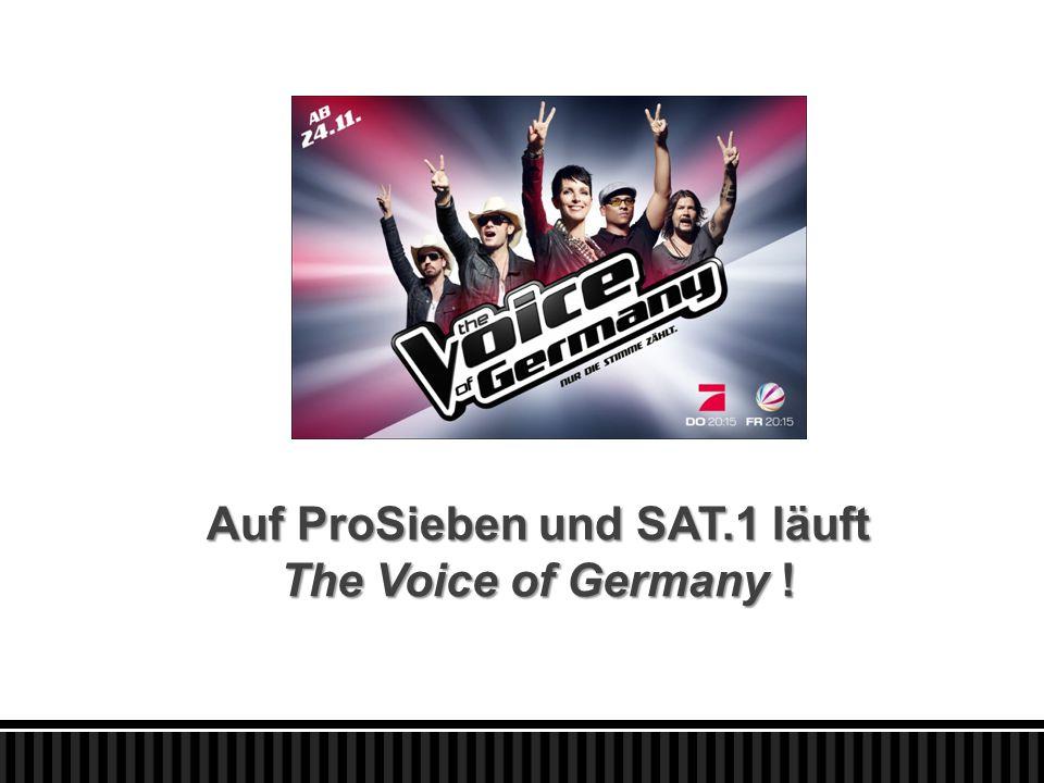 Auf ProSieben und SAT.1 läuft The Voice of Germany !