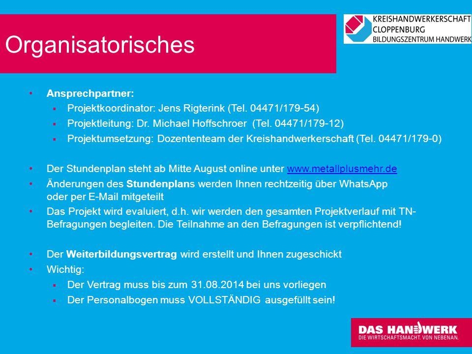 Organisatorisches Ansprechpartner:  Projektkoordinator: Jens Rigterink (Tel. 04471/179-54)  Projektleitung: Dr. Michael Hoffschroer (Tel. 04471/179-