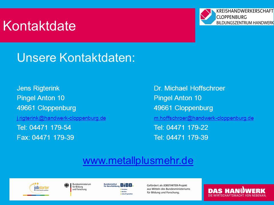 Kontaktdate Unsere Kontaktdaten: Jens RigterinkDr. Michael HoffschroerPingel Anton 1049661 Cloppenburg j.rigterink@handwerk-cloppenburg.dej.rigterink@
