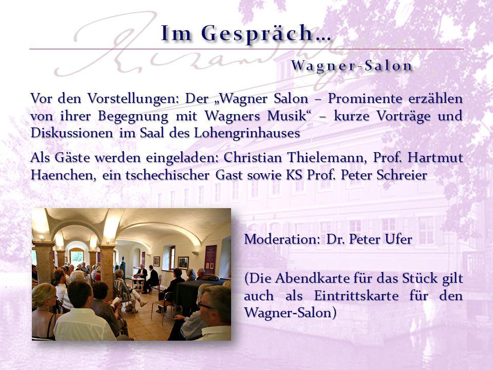 """Vor den Vorstellungen: Der """"Wagner Salon – Prominente erzählen von ihrer Begegnung mit Wagners Musik – kurze Vorträge und Diskussionen im Saal des Lohengrinhauses (Die Abendkarte für das Stück gilt auch als Eintrittskarte für den Wagner-Salon) Als Gäste werden eingeladen: Christian Thielemann, Prof."""