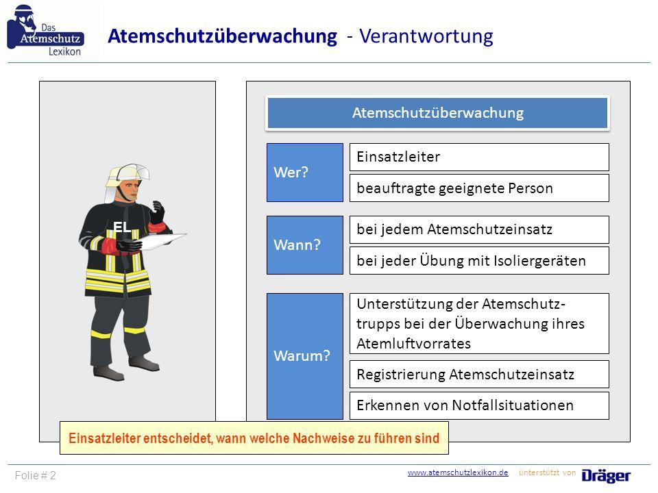 Atemschutzüberwachung Folie # 2 Atemschutzüberwachung Wer? beauftragte geeignete Person Einsatzleiter Wann? bei jedem Atemschutzeinsatz bei jeder Übun