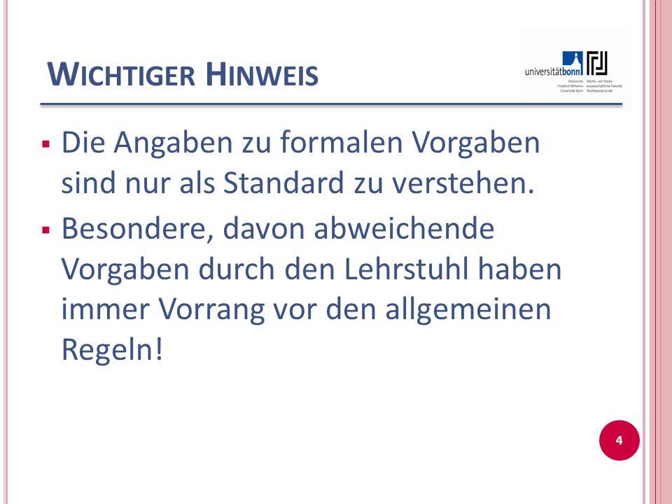 W ICHTIGER H INWEIS  Die Angaben zu formalen Vorgaben sind nur als Standard zu verstehen.  Besondere, davon abweichende Vorgaben durch den Lehrstuhl