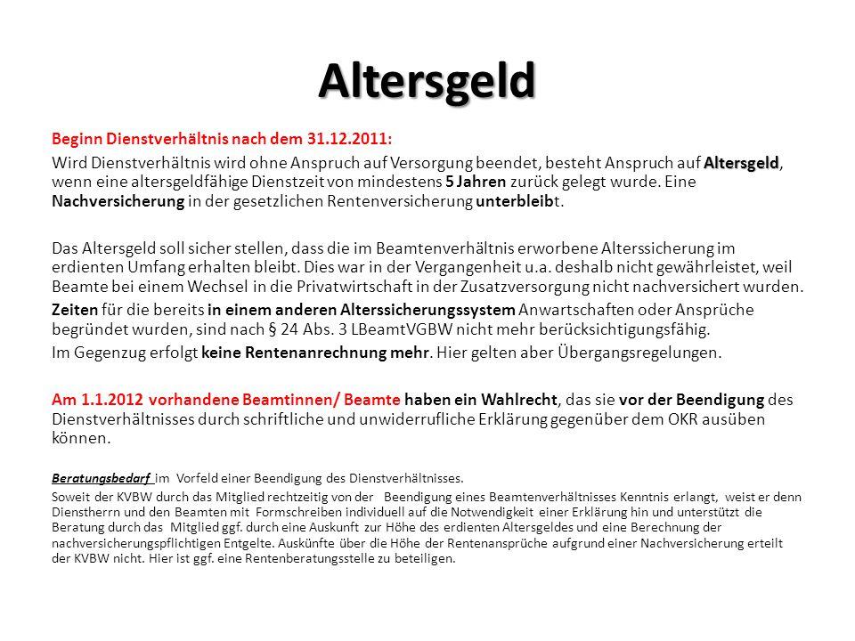Altersgeld Beginn Dienstverhältnis nach dem 31.12.2011: Altersgeld Wird Dienstverhältnis wird ohne Anspruch auf Versorgung beendet, besteht Anspruch a