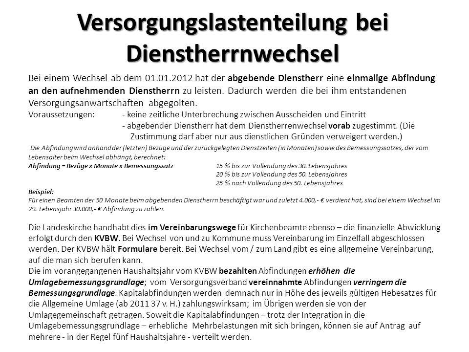Versorgungslastenteilung bei Dienstherrnwechsel Bei einem Wechsel ab dem 01.01.2012 hat der abgebende Dienstherr eine einmalige Abfindung an den aufne