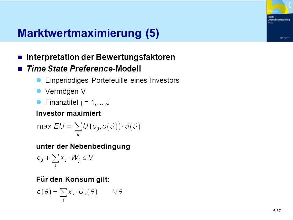 5.57 Marktwertmaximierung (5) n Interpretation der Bewertungsfaktoren n Time State Preference-Modell Einperiodiges Portefeuille eines Investors Vermög