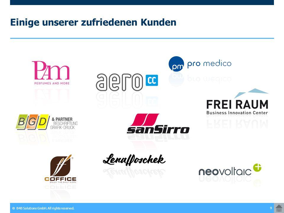 © B4B Solutions GmbH. All rights reserved. 9 Einige unserer zufriedenen Kunden
