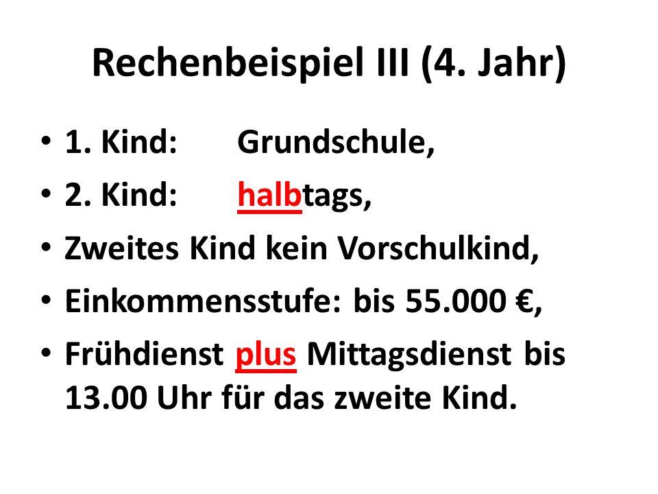 Rechenbeispiel III (4. Jahr) 1. Kind:Grundschule, 2.