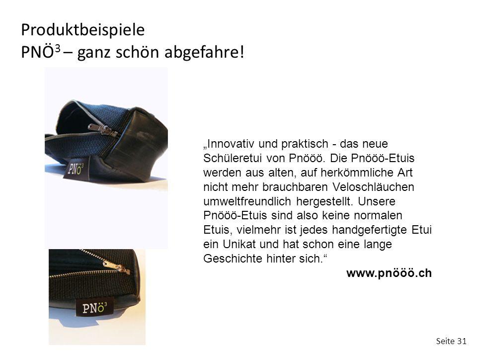 """Seite 31 Produktbeispiele PNÖ 3 – ganz schön abgefahre! """"Innovativ und praktisch - das neue Schüleretui von Pnööö. Die Pnööö-Etuis werden aus alten, a"""