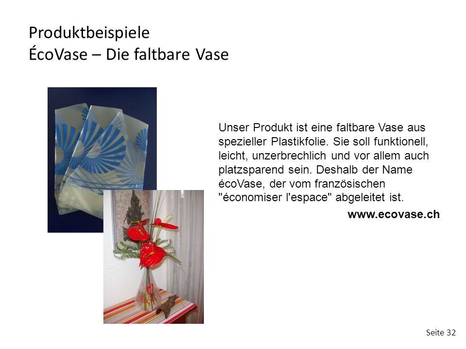Seite 32 Unser Produkt ist eine faltbare Vase aus spezieller Plastikfolie. Sie soll funktionell, leicht, unzerbrechlich und vor allem auch platzsparen